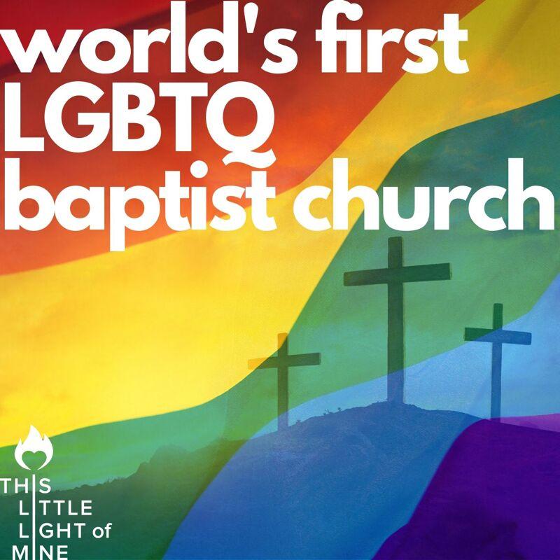 world's first LGBTQ Baptist Church