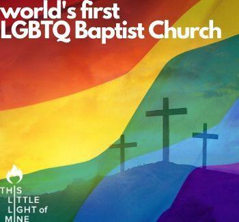 world's first LGBTQ Baptist Church 350 x 325