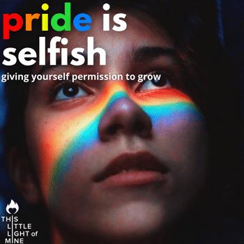 Pride is selfish