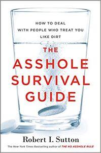 The Asshole Survival Guide