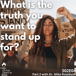 What's the truth you want to stand up for?